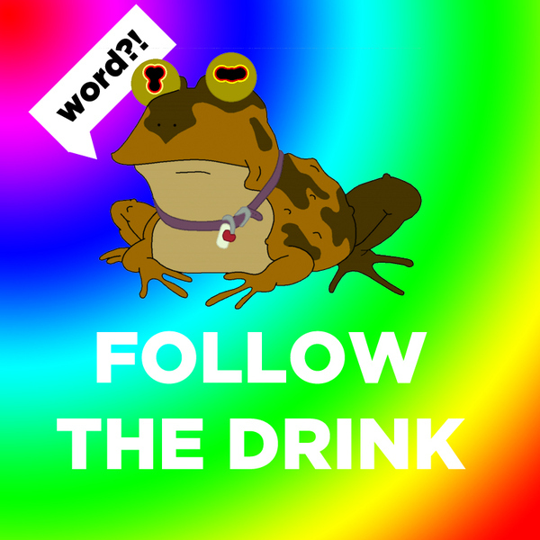 Follow the Drink!