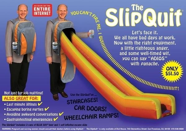 The SlipQuit
