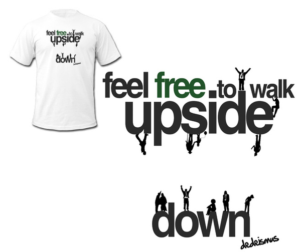 Feel Free to Walk Upside Down...