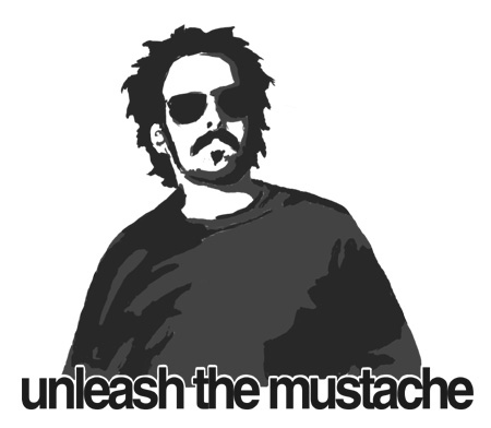 Unleash the Mustache...