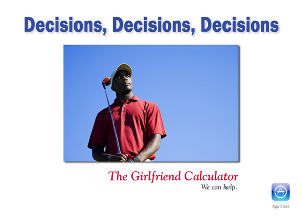 Get Out of the Woods, Tiger... With The Girlfriend Calculator!