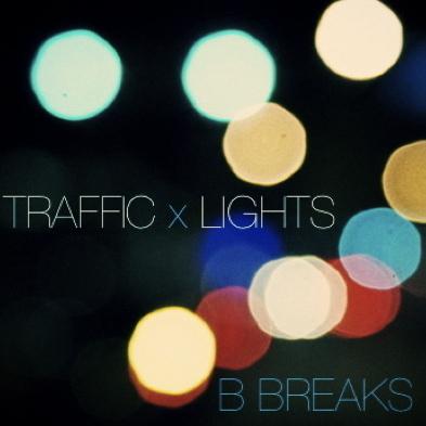 B Breaks-Traffic X Lights Artwork