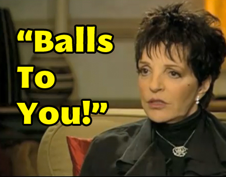 """Balls To You"" by Liza Minelli"