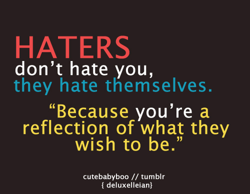 Haters Don't Hate