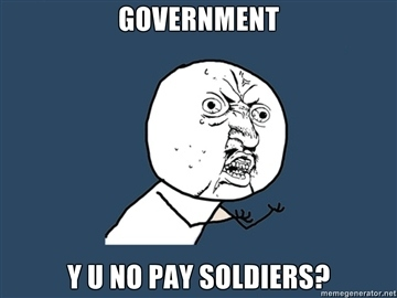 Even the Y U No Meme Wants Our Soldiers to Be Paid
