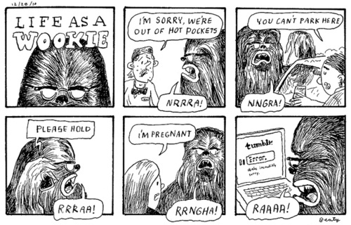 Life As a Wookie