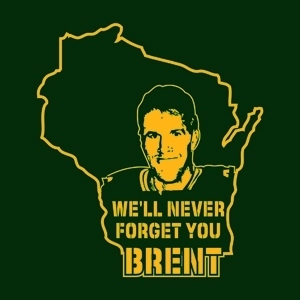 We'll Never Forget You, Brent (Favre)
