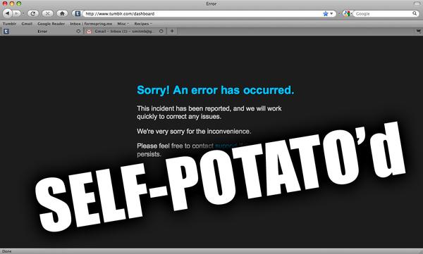 Self-Potato'd is the New Fail
