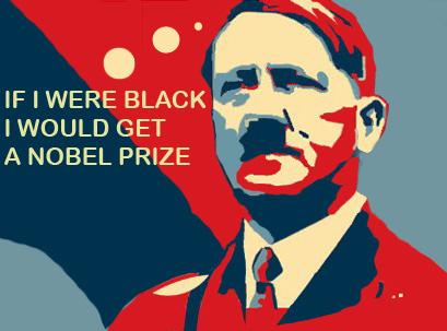 2010 Nobel Prize Goes to Hitler.