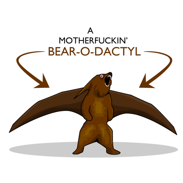 A Motherfucking Bearodactyl