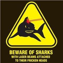BEWARE Laser Sharks