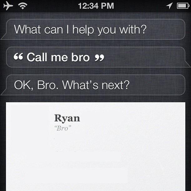 Just Call Me Bro. - Siri Sarcasm