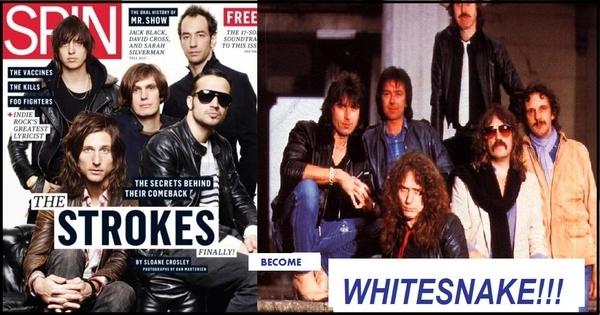 The Strokes Finally Become Whitesnake!
