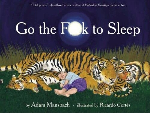 Go The F#%k To Sleep Bedtime Book