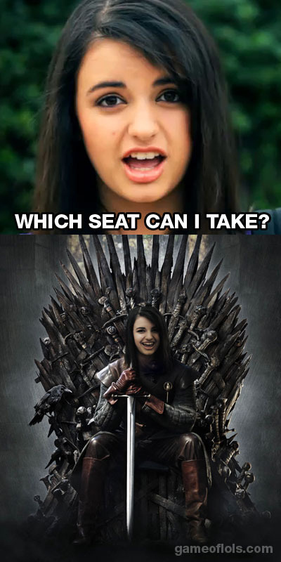 "If Rebecca Black Were On ""Game Of Thrones"" ..."
