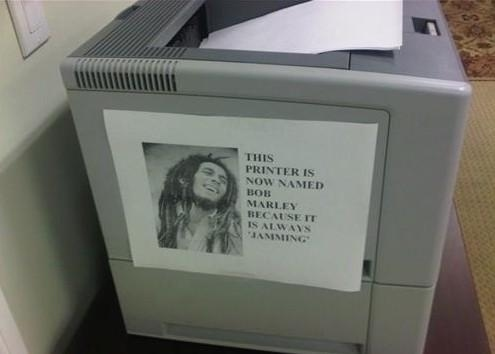 This Printer is Now Named Bob Marley...