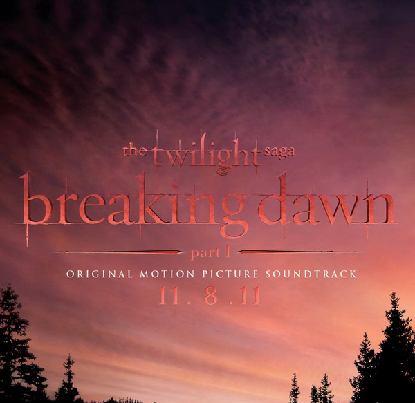 'Breaking Dawn: Part 1′ Soundtrack Gets Release Date