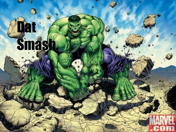 Oh, Hulk ;)