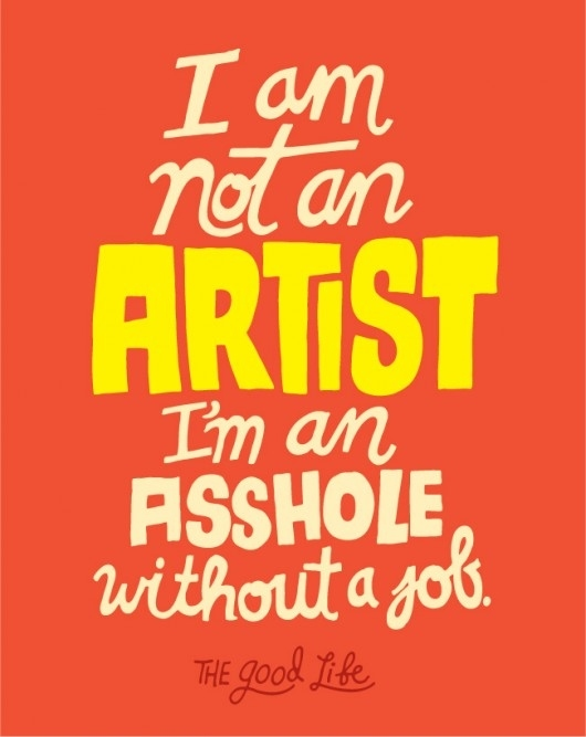 """The Truth About """"Artists"""""""