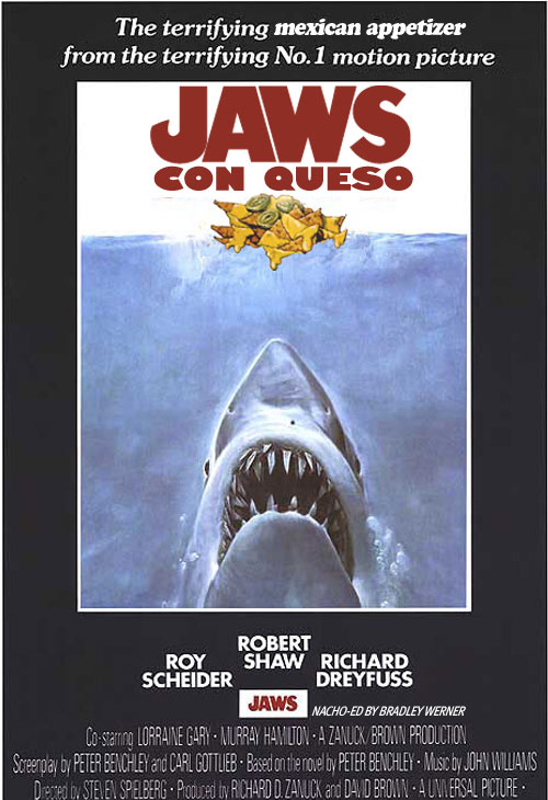 Jaws Con Queso (and Other Nachofied Posters)