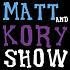 Matt and Kory Show