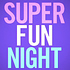 SuperFunNight