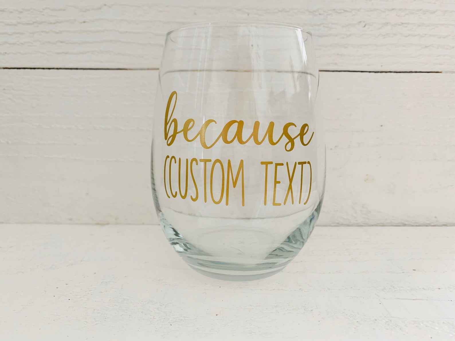 Stemless wine glass that says