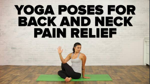 Goodful Yoga Poses For Back Neck Pain Relief