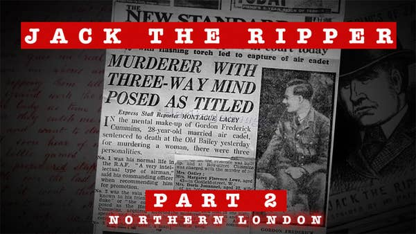 Red banner with the words Jack the Ripper Part 2 Northern London with newspaper clipping