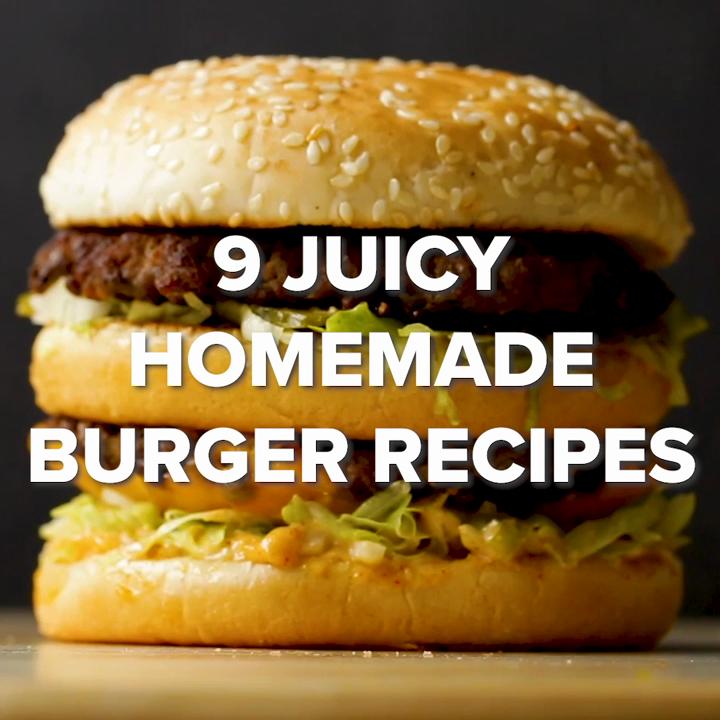 9 Juicy Homemade Burger Recipes